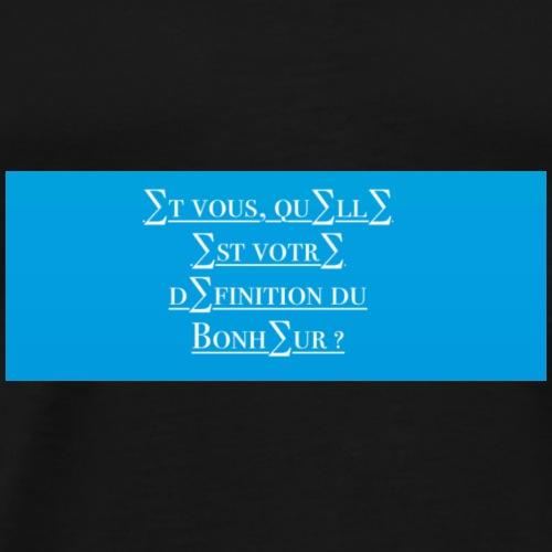 definition du bonheur - T-shirt Premium Homme