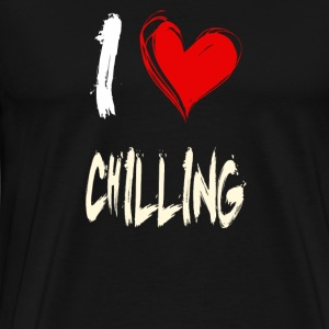 I love chilling - Men's Premium T-Shirt