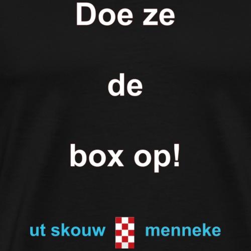 Doeh ze de box op w - Mannen Premium T-shirt