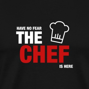 Have No Fear The Chef Is Here - Men's Premium T-Shirt