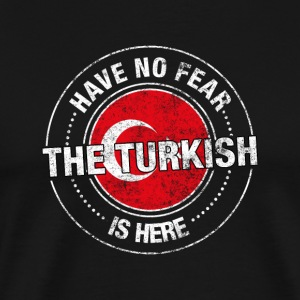 Heb Geen Vrees de Turkse Is Here - Mannen Premium T-shirt