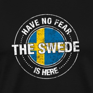 Have No Fear The Swede Is Here - Premium-T-shirt herr