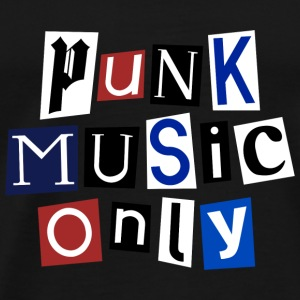 Punk Music Only - T-shirt Premium Homme