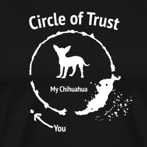 Funny Chihuahua Shirt - Circle of Trust - Men's Premium T-Shirt