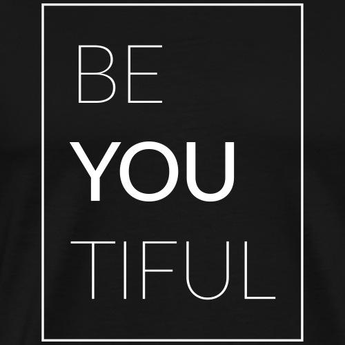 BE YOU TIFUL - Beauty Beautiful - Männer Premium T-Shirt