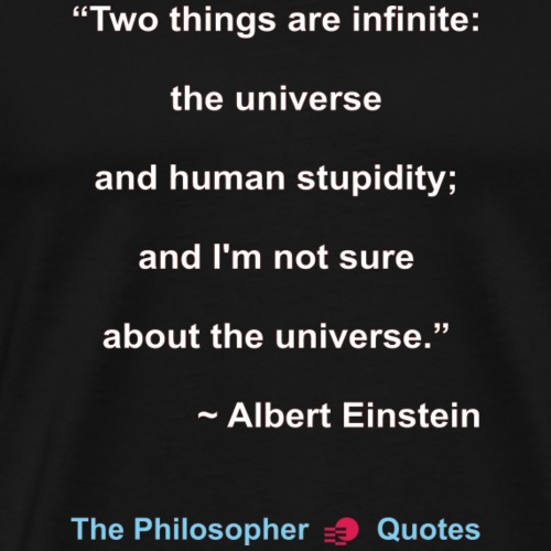Einstein Two things are infinite w - Mannen Premium T-shirt
