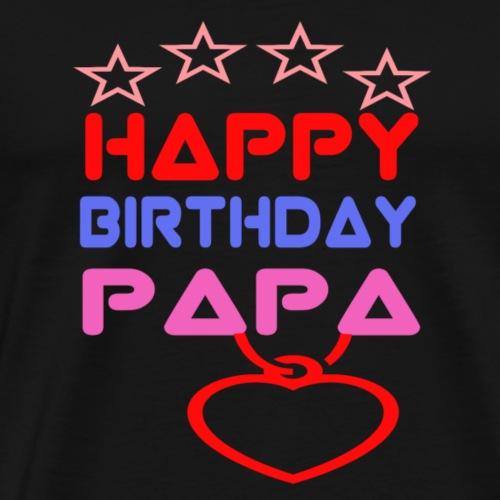Happy Birthday Papa - Männer Premium T-Shirt