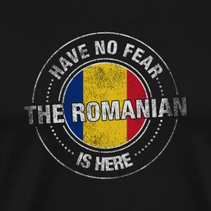 Have No Fear The Romanian Is Here Shirt - Men's Premium T-Shirt