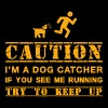 Warning: dog catcher - Men's Premium T-Shirt