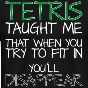 Tetris taught me that when you try to fit in... - Männer Premium T-Shirt