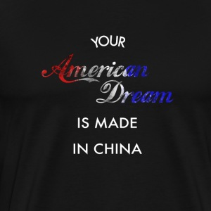 American Dream made in China - Männer Premium T-Shirt