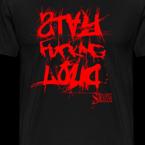 StayFuckingLoud 2 Red - Männer Premium T-Shirt
