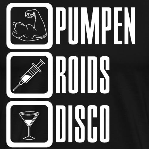 Pumpen Roids Disco WE - Männer Premium T-Shirt