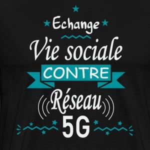 Echange vie sociale contre réseau G - T-shirt Premium Homme