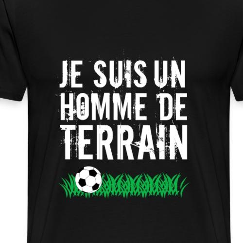 Homme de terrain (écrit blanc) - T-shirt Premium Homme