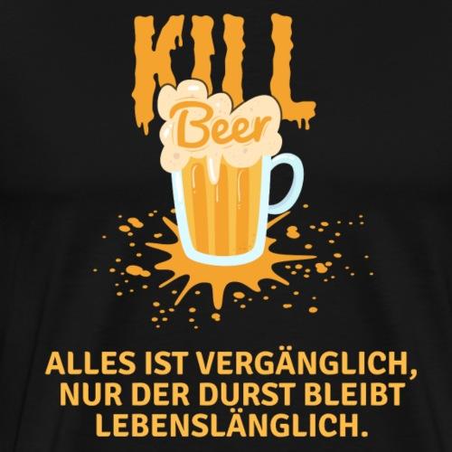 Kill Beer Lebenslänglich - Männer Premium T-Shirt