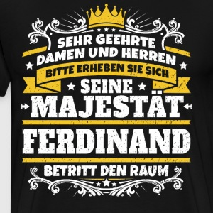 His Majesty Ferdinand - Men's Premium T-Shirt