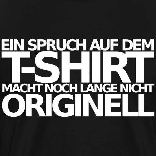 Originell - Männer Premium T-Shirt
