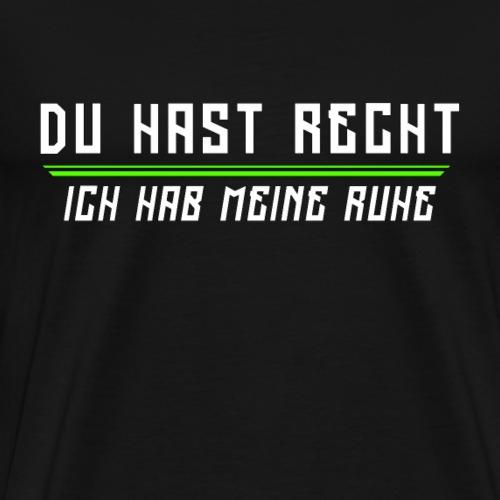 Lustige T-Shirt Sprüche Du hast Recht - Männer Premium T-Shirt