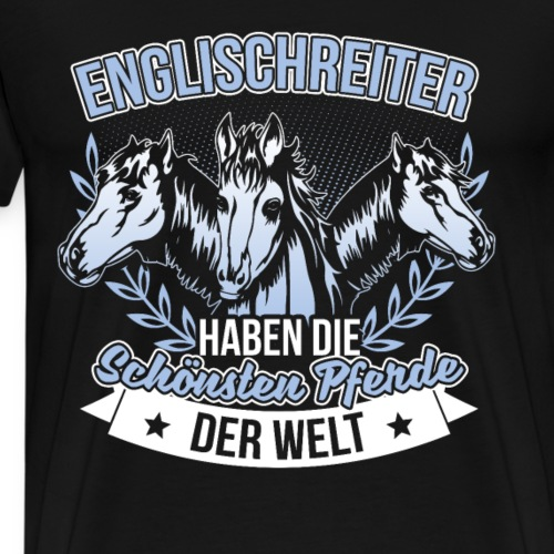 Englischreiterin Englischreiter Pferd Reitsport - Männer Premium T-Shirt
