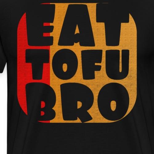 Eat Tofu Bro Shirt Vegetarier Veganer T-Shirt - Männer Premium T-Shirt