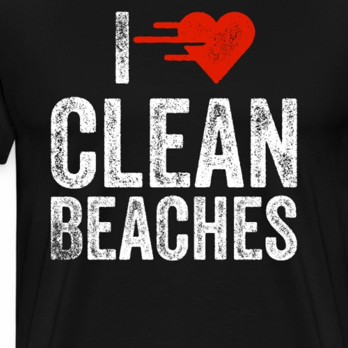 I Love Clean Beaches Shirt Save the Planet Shirt - Männer Premium T-Shirt