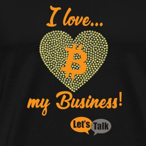 Bitcoin I love my Bitcoin Business - Männer Premium T-Shirt