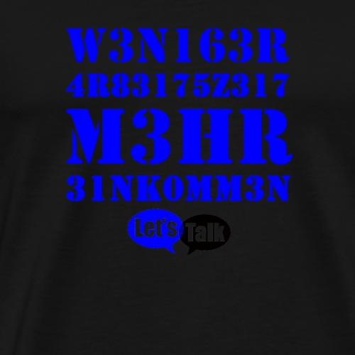 Weniger Arbeitszeit - mehr Einkommen - Männer Premium T-Shirt