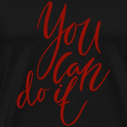 You can do it - Männer Premium T-Shirt