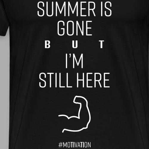 SUMMER IS GONE but I'M STILL HERE - Men's Premium T-Shirt