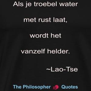 Lao Tse Troebel water w - Mannen Premium T-shirt