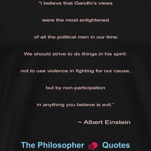 Einstein about Ghandhi w - Mannen Premium T-shirt