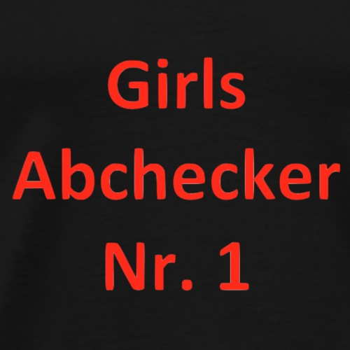 Girls Abchecker Nr. 1 - Männer Premium T-Shirt