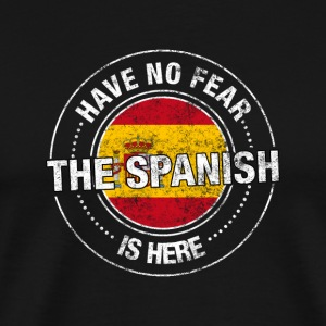 Have No Fear The Spanish Is Here - Men's Premium T-Shirt