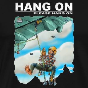 Hang one please hang on - Men's Premium T-Shirt