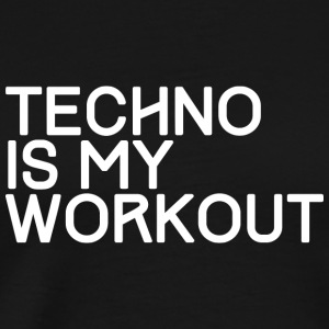 TECHNO IS MY WORKOUT - Men's Premium T-Shirt