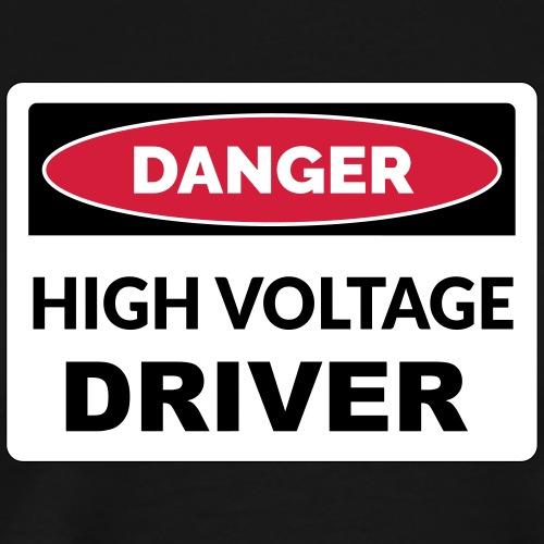 HIGH VOLTAGE Driver - Männer Premium T-Shirt