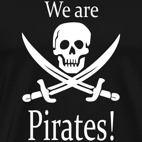 we are pirates / Piraten - Männer Premium T-Shirt