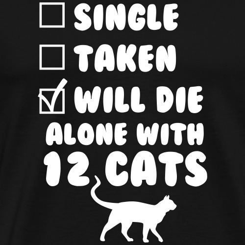 12 Cats (Spruch) - Männer Premium T-Shirt