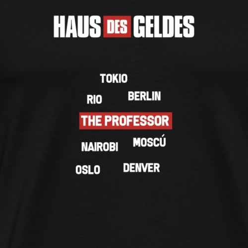 HAUS DES GELDES - ALL IN - Männer Premium T-Shirt