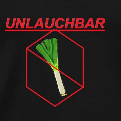 Unlauchbar - Männer Premium T-Shirt