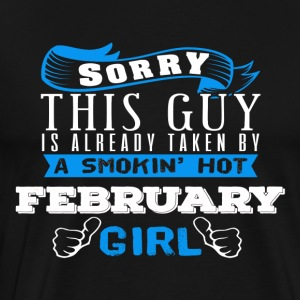 This Guy Is Already Taken By Girl FEBRUARY - Men's Premium T-Shirt