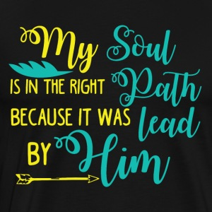 Soul - Path - Lead Believe - Men's Premium T-Shirt