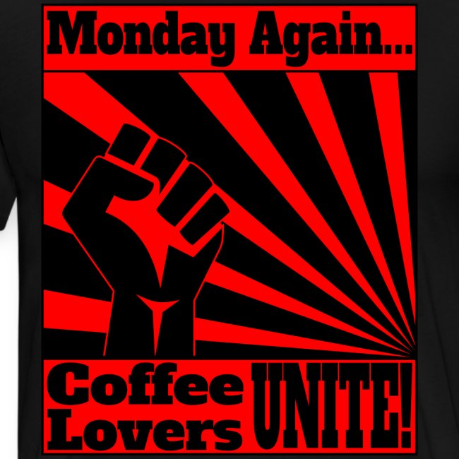 Monday Again: Coffee Lovers Unite!