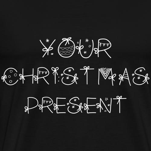 Weihnachtspullover - Your Christmas Present - Männer Premium T-Shirt
