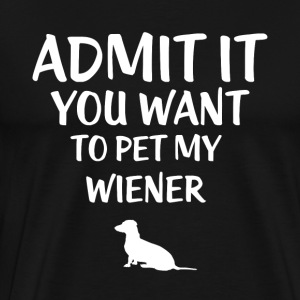 Admit you want to stroke my wiener! - Men's Premium T-Shirt