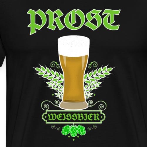 Lustiges Weiss Bier Geschenk T-Shirt Prost - Männer Premium T-Shirt