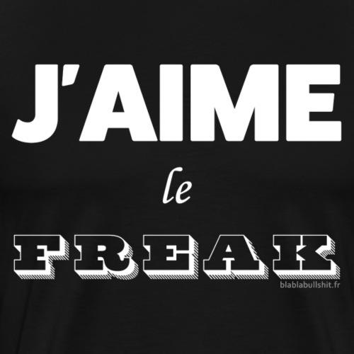 J'aime le Freak - T-shirt Premium Homme