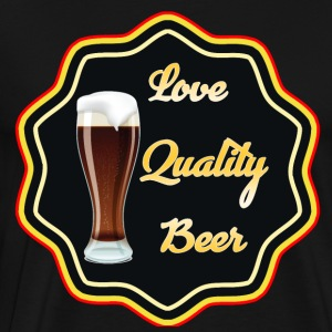 Love Quality Beer - T-shirt Premium Homme