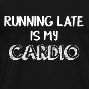 Late on, my cardio is funny - Men's Premium T-Shirt
